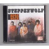 Steppenwolf   Born To Be Wild Cd Importado Lacrado