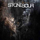 Stone Sour   House Of Gold And Bones Part 2