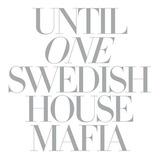 Swedish House Mafia   Until One Swedish House Mafi