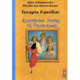 Terapia Familiar Resolvendo Juntos Os Pr Jane Annunziata E