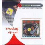 Thaide E Dj Hum   A Resposta  hip Hop Na Veia Cd