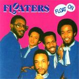 The Floaters Float On Cd 1977 Novinho Raridade Mca Records