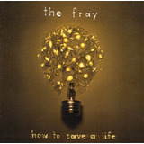 The Fray   How To Save A Life  cd novo lacrado