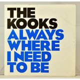 The Kooks   Always Where I Need To Be   Uk 2008