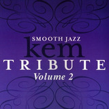 The Smooth Jazz All Stars Smooth Jazz Tribute To Kem  Vol  2