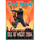 The Who   Live At The Isle Of Wight 2004 Festival   Dvd