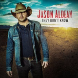 They Don t Know Jason Aldean Import