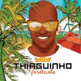 Thiaguinho   Tardezinha