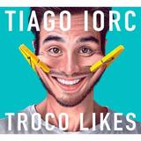 Tiago Iorc   Troco Likes   Cd