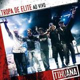 Tihuana   Tropa De Elite Ao Vivo   Cd
