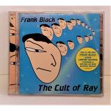 Tk0m Cd Frank Black The Cult Of Ray Ltd Ed 2 Cds Importado