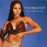 Toni Braxton The Best So Far   Cd Pop