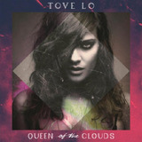 Tove Lo Queen Of The Clouds   Cd Pop