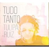 Tulipa Ruiz   Tudo Tanto   Cd Digipack