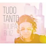 Tulipa Ruiz   Tudo Tanto
