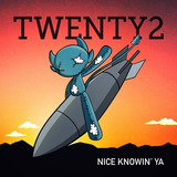 Twenty2 Nice Knowin  Ya  extended Play  Cd Import