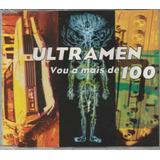 Ultramen   Cd Single Vou A Mais De 100   1998