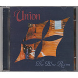 Union   Cd The Blue Roon