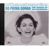 Various No Prima Donna The Songs Of Van Morri Novo Lacr Orig
