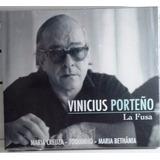 Vinicius De Moraes Porteño La Fusa Cd Duplo Lacrado Original