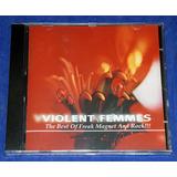 Violent Femmes The Best Of Freak Magnet And Rock  Cd Lacrado