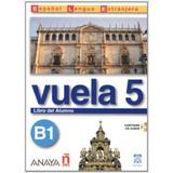 Vuela 5   Libro Del Alumno Con Cd B1   Comercial Grupo Anaya