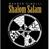 Wagner Cinelli   Shalom Salam