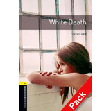 White Death   Oxford Bookworms Library 1    With Cd