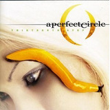 a perfect circle-a perfect circle Cd Perfect Circle Thirteenth Step
