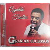 agnaldo timóteo-agnaldo timoteo Cd Agnaldo Timoteo Grandes Sucessos Novo Lacrado