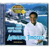 agnaldo timóteo-agnaldo timoteo Cd Agnaldo Timoteo Rio Cartao Postal Do Brasil Lacrado Raro