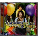 aline barros-aline barros Aline Barros Cd Bom E Ser Crianca Novo Original Lacrado