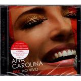 ana carolina-ana carolina Ana Carolina Cd ac Ao Vivo Novo Original Lacrado