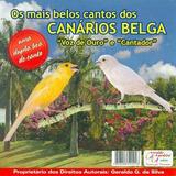 belo-belo Cd Os Mais Belos Cantos Dos Canarios Belga