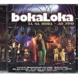 bokaloka-bokaloka Cd Bokaloka Ta Na Hora Ao Vivo Frete R 1200