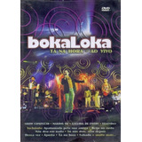 bokaloka-bokaloka Cd Dvd Bokaloka Ta Na Hora Ao Vivo