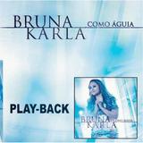 bruna karla-bruna karla Cd Bruna Karla Como Aguia play back Mk Music
