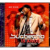 buchecha-buchecha Cd Buchecha 15 Anos De Sucessos