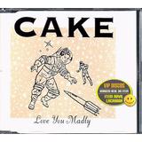 cake-cake Cd Single Cake Love You Madly Novo Lacrado