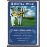 cassiane-cassiane Cd dvd Ze Mulato E Cassiano 30 Anos Fidelidade A Brasilia