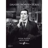 daniel-daniel Dvd Cd Daniel Boaventura From Russia With Love Ao Vivo