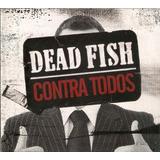 dead fish-dead fish Cd Dead Fish Contra Todos