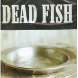 dead fish-dead fish Cd Dead Fish Sirva se