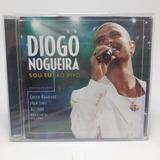 diogo nogueira-diogo nogueira Cd Diogo Nogueira Sou Eu Ao Vivo Original E Lacrado