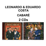 eduardo costa-eduardo costa Leonardo Eduardo Costa 2 Cd Cabare Novo Original Lacrado