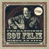 fernandinho-fernandinho Cd Fernandinho Sou Feliz Hinos Ao Vivo play back Onimusic