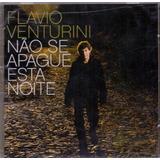 flávio venturini-flavio venturini Cd Flavio Venturini Nao Se Apague Esta Noite