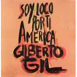 gilberto gil-gilberto gil Cd Gilberto Gil Soy Loco Por Ti Ameri