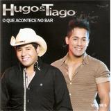 hugo e tiago-hugo e tiago Cd Hugo Tiago O Que Acontece No Bar