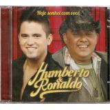 humberto e ronaldo-humberto e ronaldo Cd Humberto E Ronaldo Hoje Sonhei Com Voce